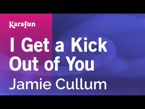 Karaoke I Get A Kick Out Of You - Jamie Cullum *
