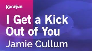 Karaoke I Get A Kick Out Of You - Jamie Cullum *