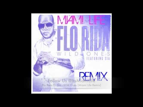 Flo Rida Ft Sia  Wild Ones Miami Life Remix