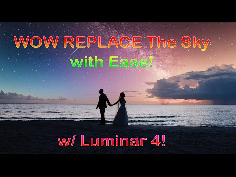 WOW!  Replace the Sky with Luminar 4