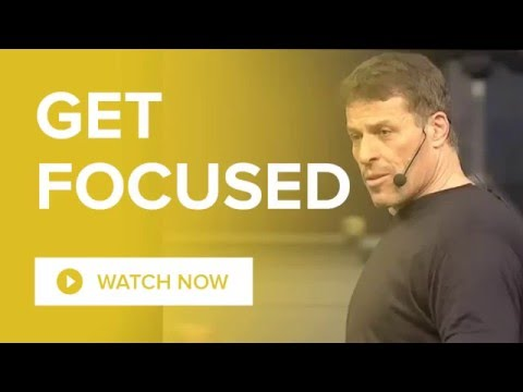 Where Focus Goes, Energy Flows   Tony Robbins