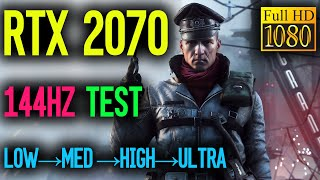 RTX 2070 Battlefield 5 144hz Test | Low - Medium - High - Ultra | 1080P