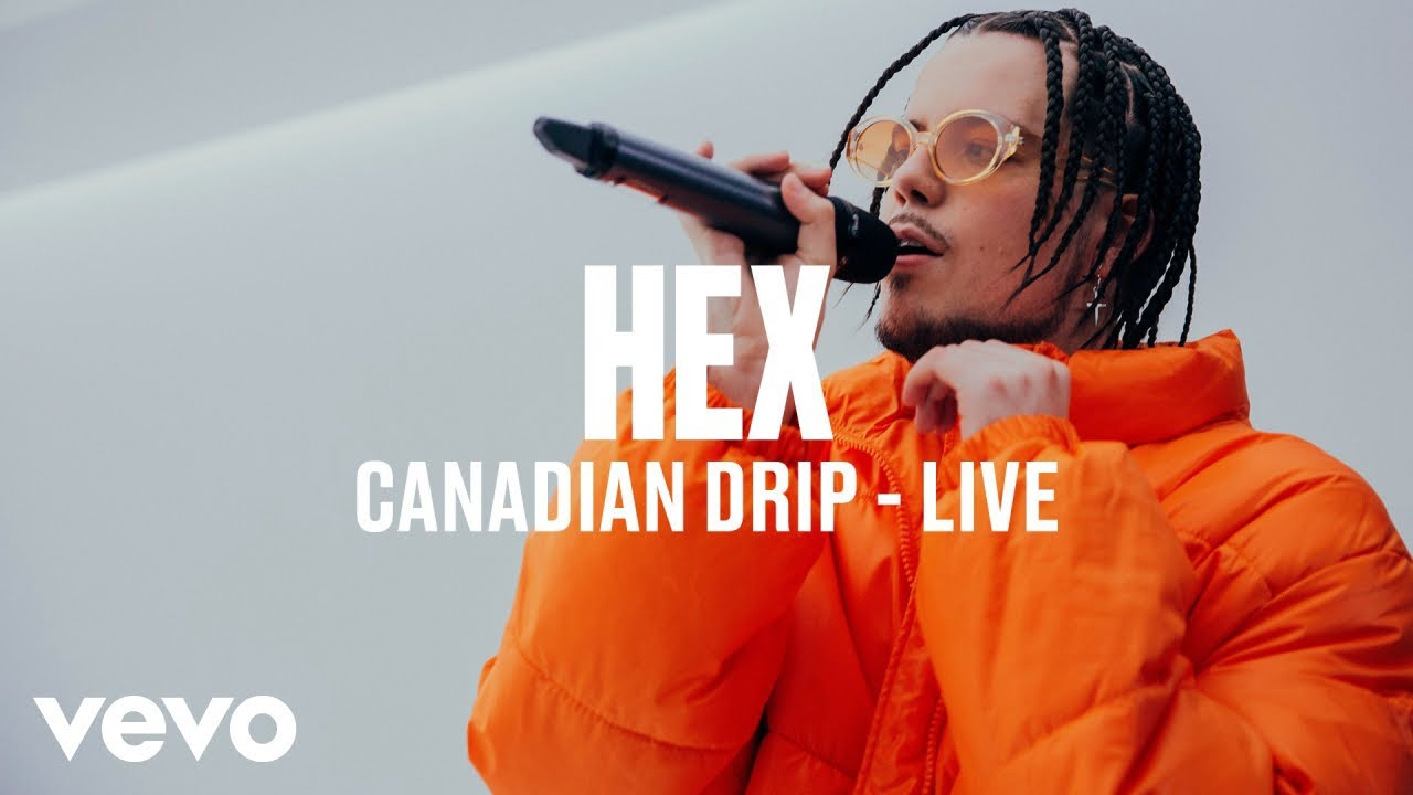 HEX — Canadian Drip (Live)   Vevo DSCVR ARTISTS TO WATCH 2019