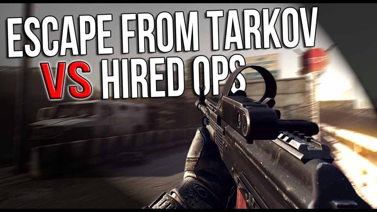 Escape From Tarkov Vs Hired Ops How Much These Games Are