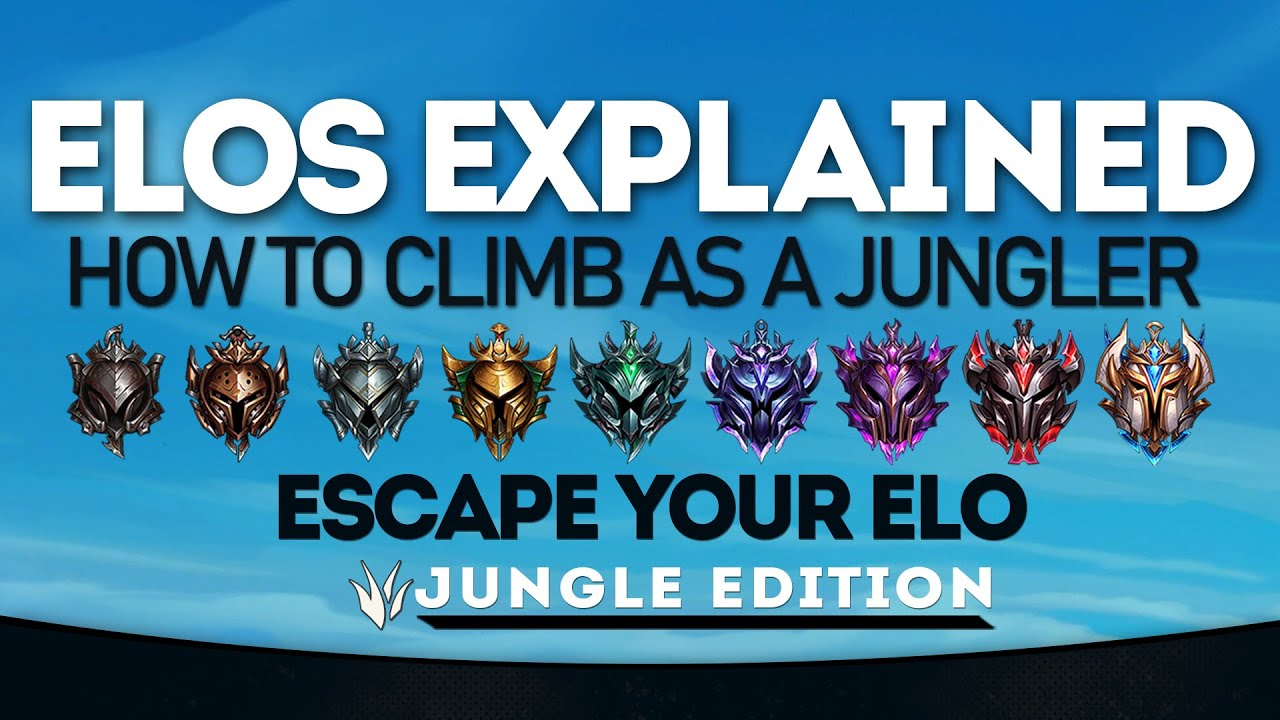 How To Actually Climb As A Jungler Elos Explained League Of Legends Youtube