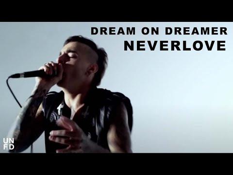Dream On Dreamer - Neverlove [Official Video]