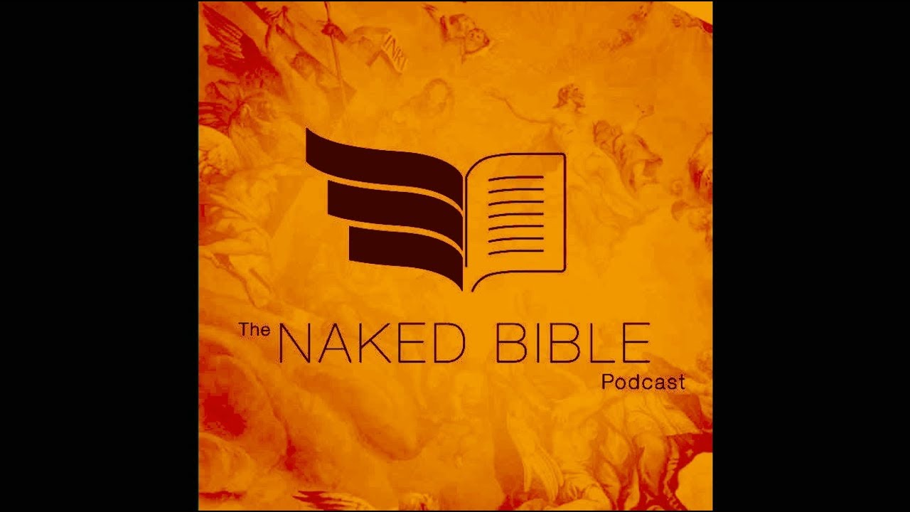 Naked Bible Podcast 104 — How We Got The Old Testament
