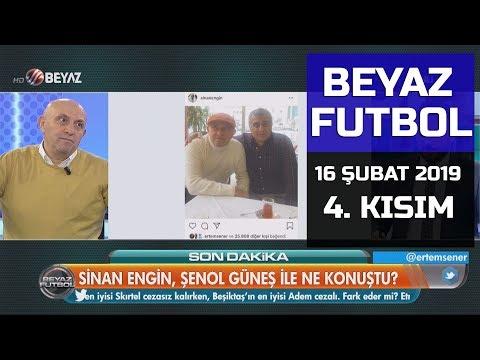 (..) Beyaz Futbol 16 Şubat 2019 Kısım 4/4 - Beyaz TV