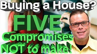What NOT to COMPROMISE Buying Your FIRST HOME!   First Time Home Buyer   Buying a Home Tips