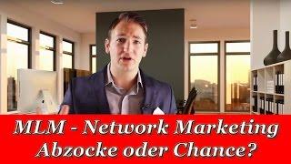 MLM Network Marketing Abzocke Betrug oder Millionenchance?
