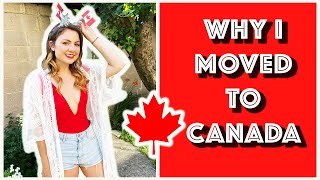 Why I Moved To Canada (& Why I Am Never Coming Back)