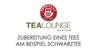 TEEKANNE TEALOUNGE System Professional Edition: Zubereitung eines Tees am Beispiel Schwarztee