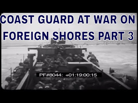 COAST GUARD AT WAR ON FOREIGN SHORES PART 3 8044