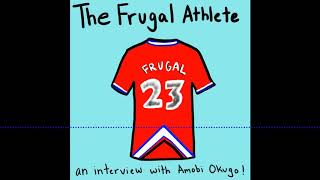 The Frugal Athlete: An Interview with Amobi Okugo