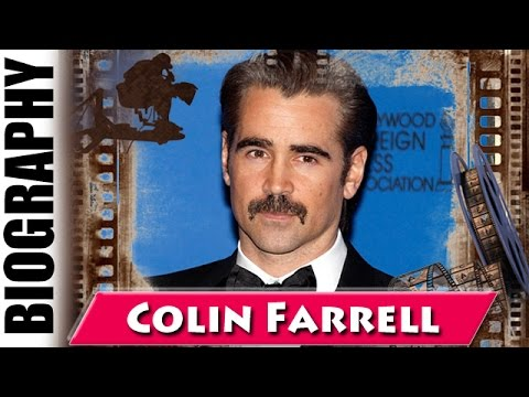Irish Actor Colin Farrell - Biography and Life Story