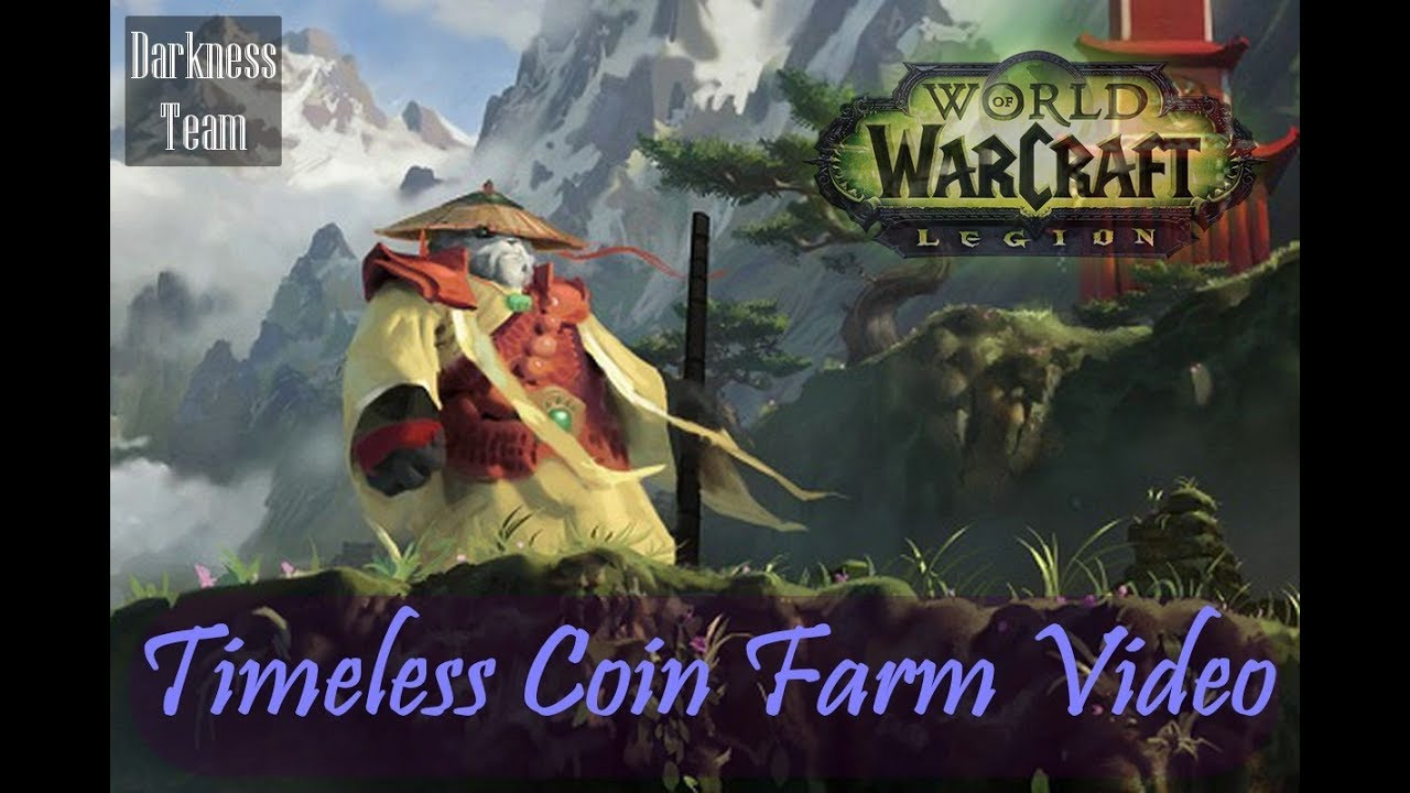 Wow Legion Gold Farm And Timeless Coin Farm Guide Youtube