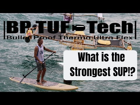what's-the-strongest-sup?!-tuf-tech-bulletproof-breakdown-(blue-planet-surf)