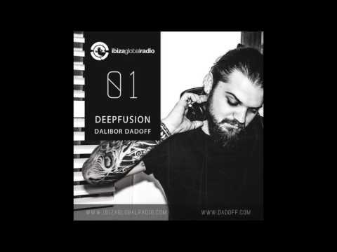 DEEPFUSION AT IBIZA GLOBAL RADIO (DALIBOR DADOFF vol.01) 03.03.2016
