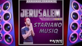 Jerusalem remix(amapiano) - StarIano MusiQ [RoSounds Presents]
