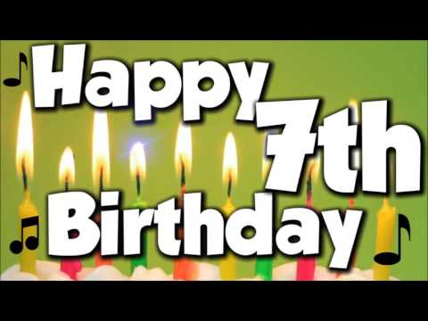 Happy 7th Birthday! Happy Birthday To You! - Song