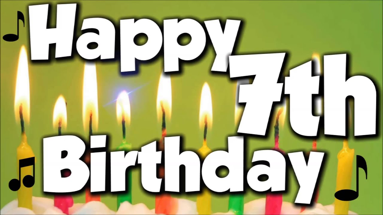 Happy 7th Birthday! Happy Birthday To You!   Song   YouTube