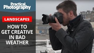 Photography tips - How to get creative in bad weather