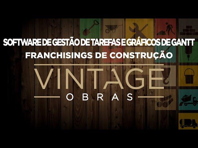 Software de Gestão de Tarefas e Gráficos de Gantt- Franchisings Vintage e Casa Amarela Obras