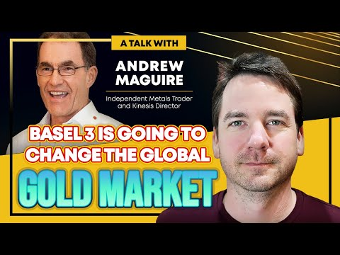 Basel 3 is Going to Forever Change the Global Gold Market   Andrew Maguire