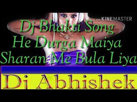 He Durga Maiya Sharan Me Bula Liya (Bhakti Song) Mix By Dj Abhishek Raj