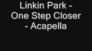 Linkin Park - One step closer Acapella