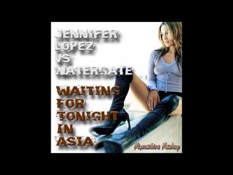 Jennifer Lopez Vs Watergate - Waiting For Tonight In Asia (Mixmachine Mashup)