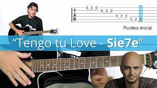 Tengo tu Love Acordes en Guitarra - Como tocar SIE7E - Tengo Tu Love