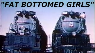 """Fat Bottomed Girls"" - Union Pacific Big Boy and Challenger Music Video"