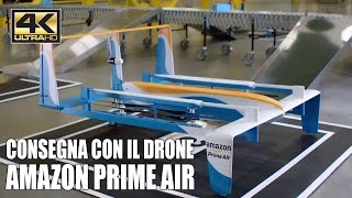 CONSEGNA AMAZON CON DRONI - PRIME AIR ITA 4K