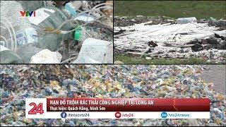 Nạn đổ trộm rác thải công nghiệp tại Long An | VTV24