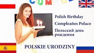 Polish Birthday / Cumpleaños Polaco / Польский день рождения/ Polskie urodziny
