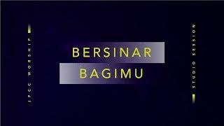 Bersinar Bagi-Mu (Official Lyric Video) - JPCC Worship