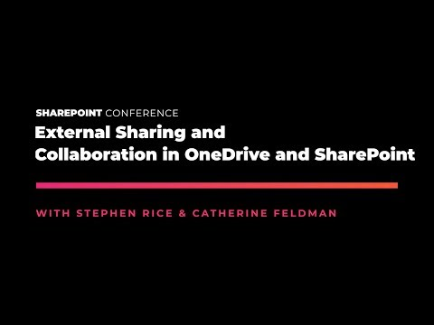 External Sharing and Collaboration in OneDrive and SharePoint - SPC19