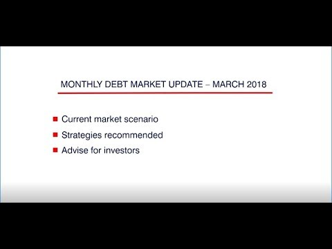 Monthly Debt Market Outlook – March 2018 by Ms. Lakshmi Iyer, CIO (Debt) & Head Products.