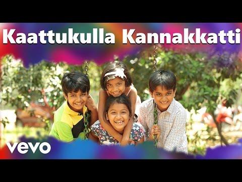 Kaattukulla Kannakkatti Song Lyrics From Pasanga 2