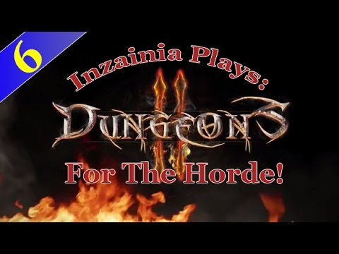 Inzainia Plays: Dungeons 2 Campaign Ep 6 (Occupy Wall Street Part 1)