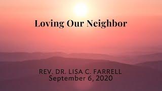 Loving Our Neighbor   Sept  6