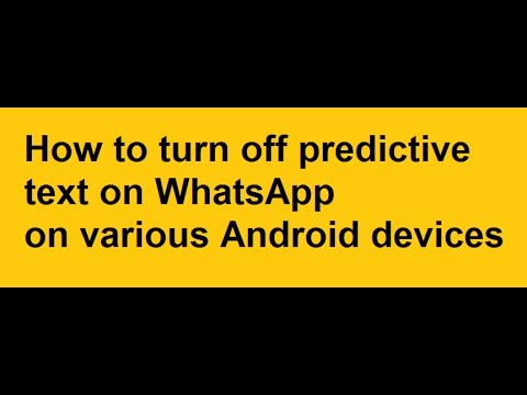 Turn off predictive text on WhatsApp Samsung S3 S4 S5 S5 S7