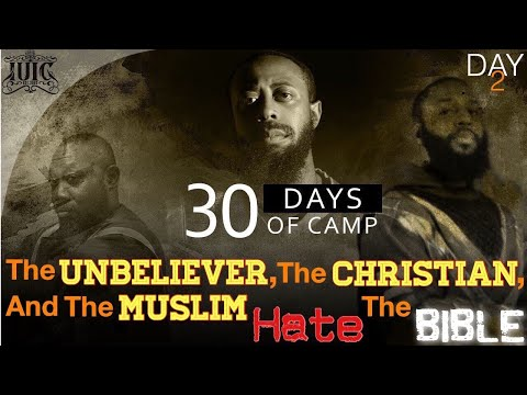 IUIC 365 | DAY 2: The Unbeliever, The Christian, And The Muslim Hate The Bible