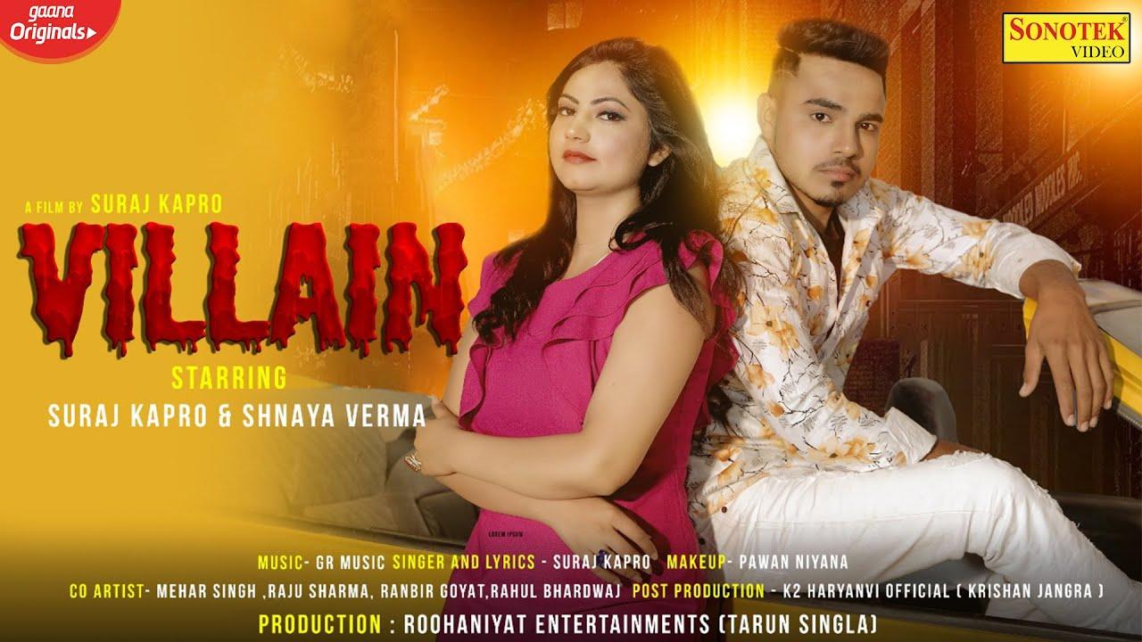 VILLAIN (Official VIdeo) | SURAJ, SHNAYA VERMA | NEW HARYANVI SONGS HARYANAVI 2021