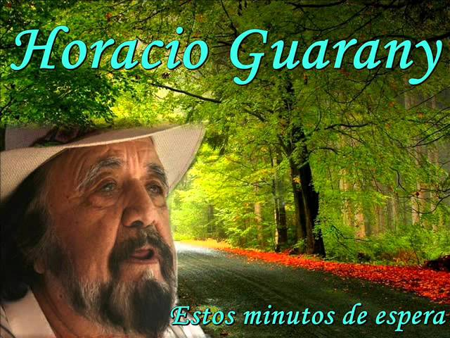 HORACIO GUARANY.ESTOS MINUTOS DE ESPERA Videos De Viajes