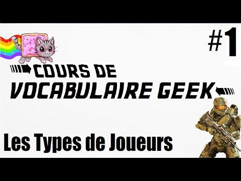 Cours de Vocabulaire Geek #1 - Les Types de Joueurs