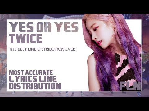 YES OR YES (예 또는 예) - TWICE (트와이스) / OFFICIAL MV | LYRICS LINE DISTRIBUTION [PERFECT ACCURACY]