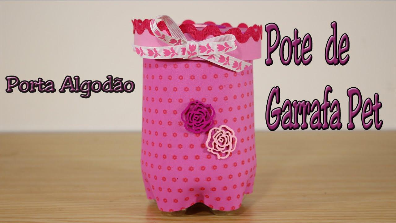 Pote de garrafa pet Porta Algod u00e3o de garrafa pet Muito fácil e lindo!!!! YouTube