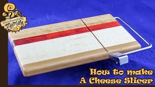 How to make a Cheese Slicer